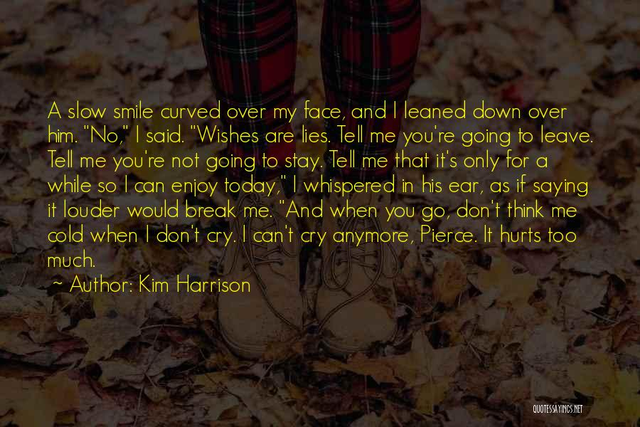 Can Break Me Down Quotes By Kim Harrison