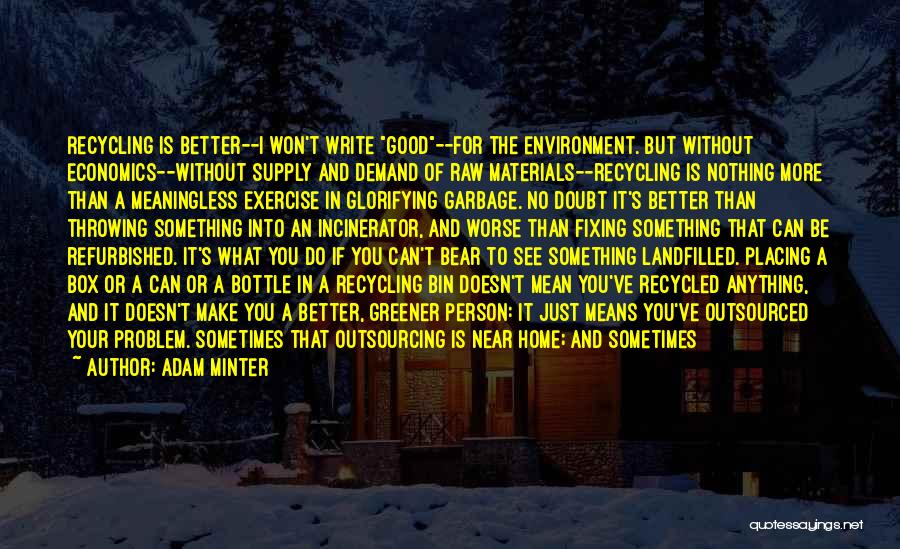 Can Do So Much Better Quotes By Adam Minter