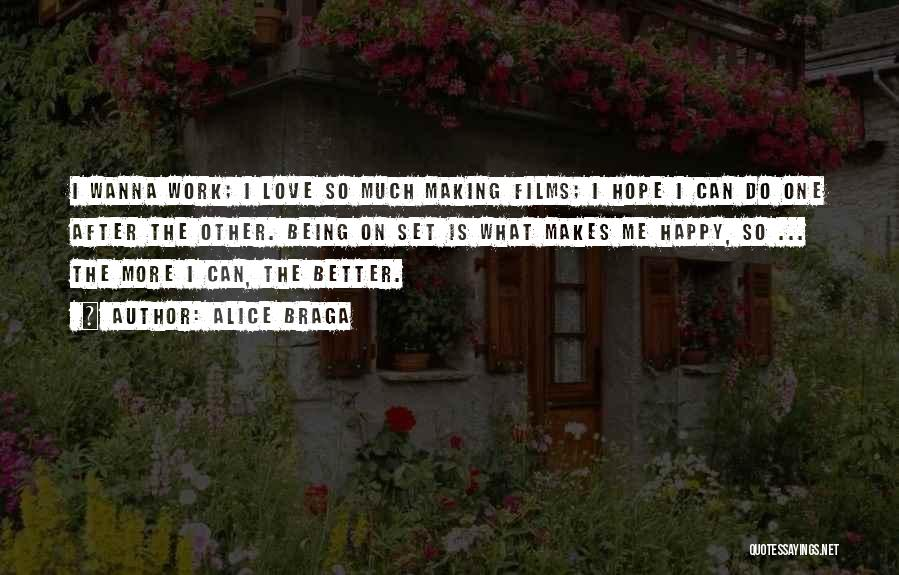 Can Do So Much Better Quotes By Alice Braga