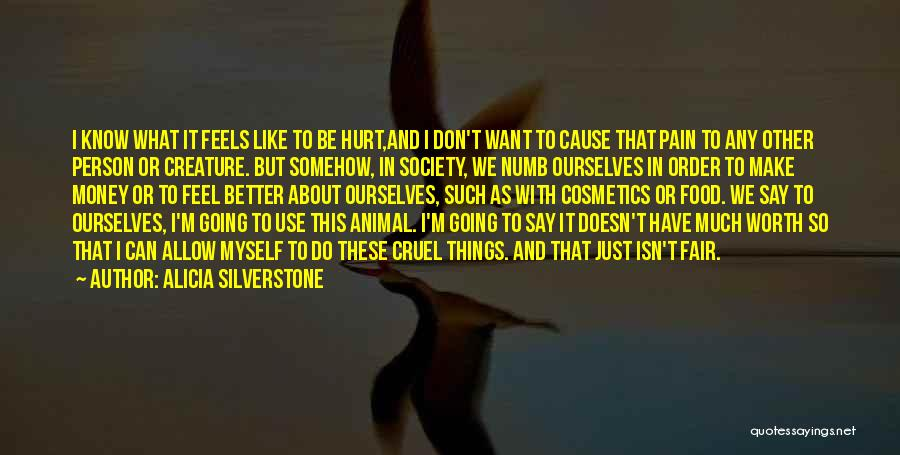 Can Do So Much Better Quotes By Alicia Silverstone