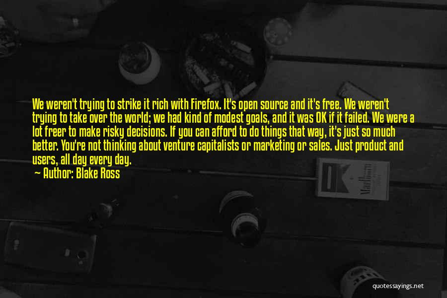 Can Do So Much Better Quotes By Blake Ross
