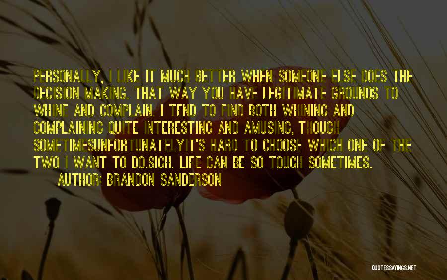 Can Do So Much Better Quotes By Brandon Sanderson
