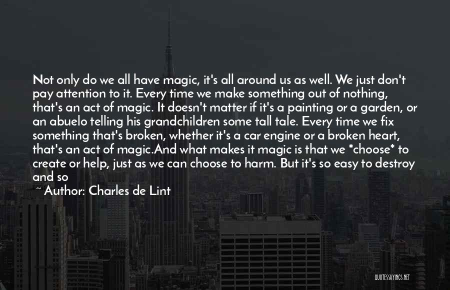 Can Do So Much Better Quotes By Charles De Lint