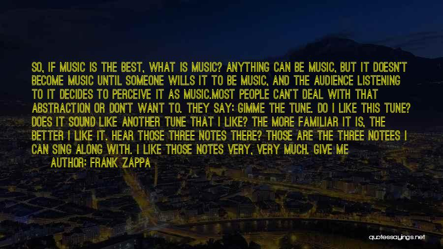 Can Do So Much Better Quotes By Frank Zappa