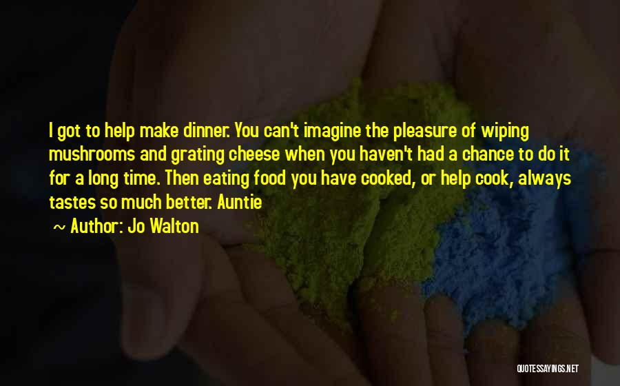 Can Do So Much Better Quotes By Jo Walton