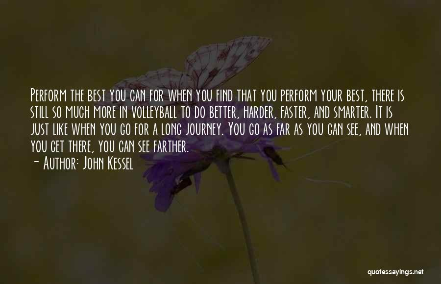 Can Do So Much Better Quotes By John Kessel