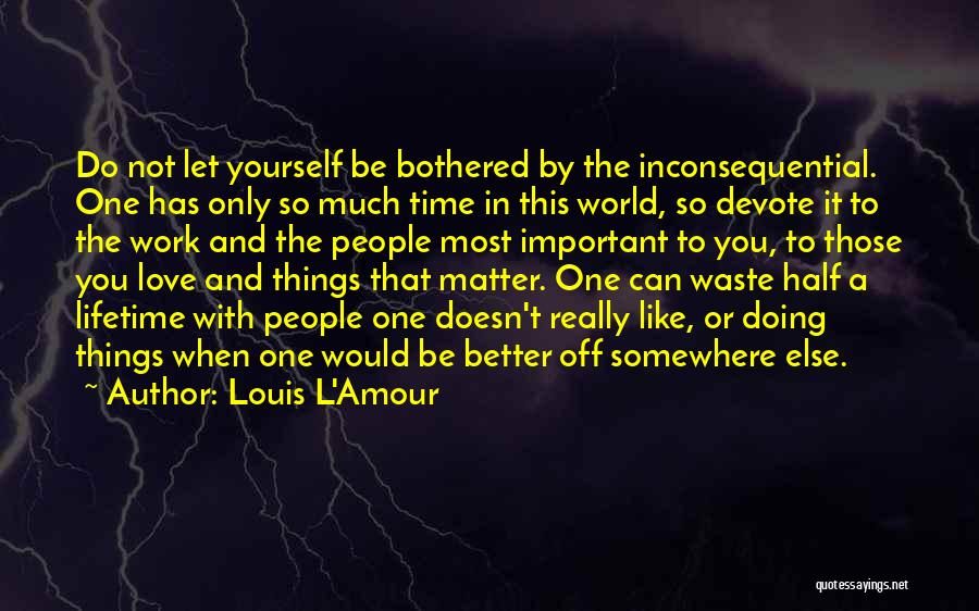 Can Do So Much Better Quotes By Louis L'Amour