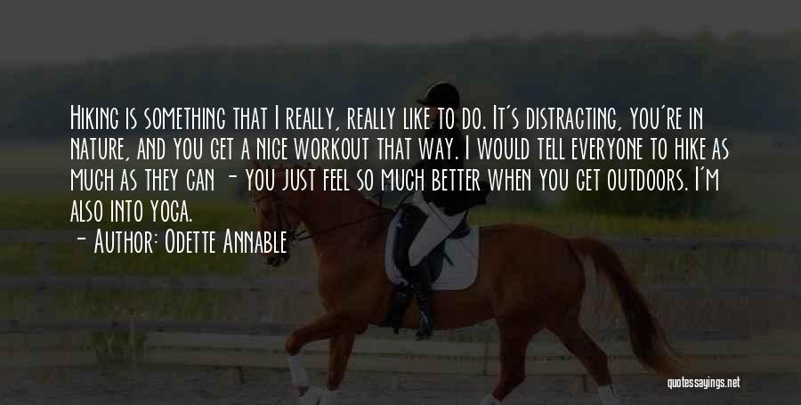 Can Do So Much Better Quotes By Odette Annable