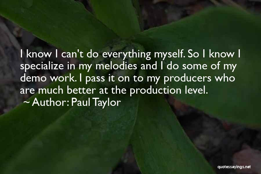 Can Do So Much Better Quotes By Paul Taylor