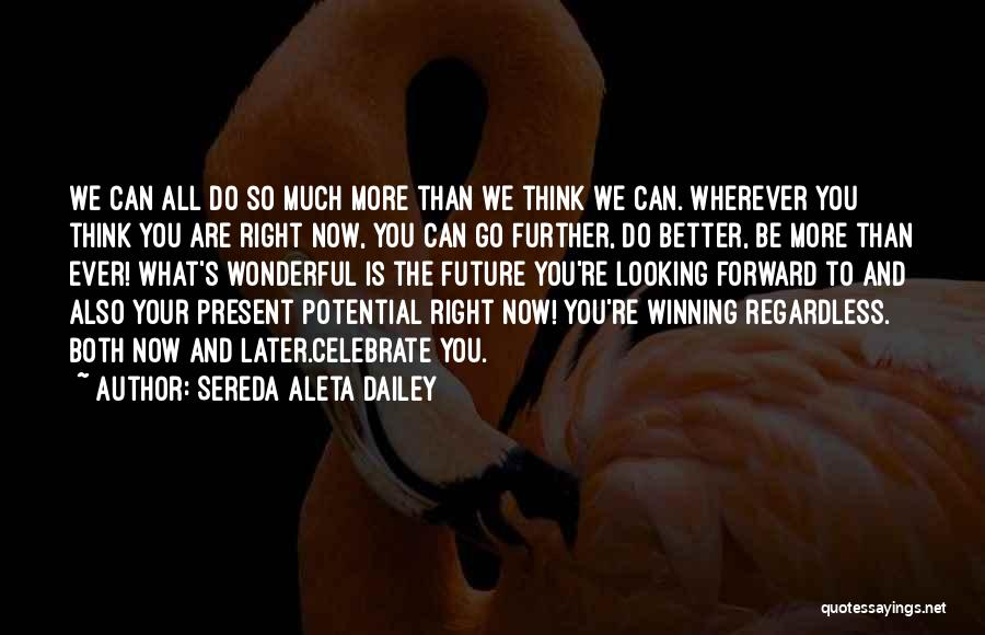 Can Do So Much Better Quotes By Sereda Aleta Dailey