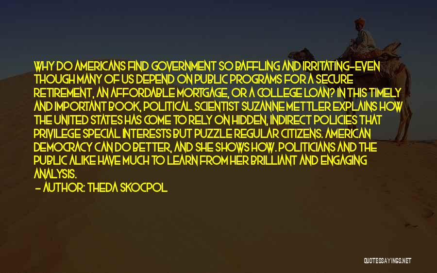 Can Do So Much Better Quotes By Theda Skocpol
