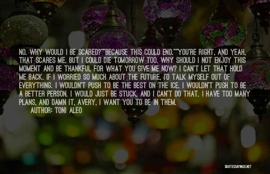 Can Do So Much Better Quotes By Toni Aleo