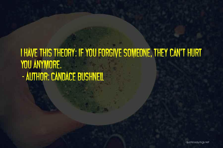 Can I Forgive Quotes By Candace Bushnell