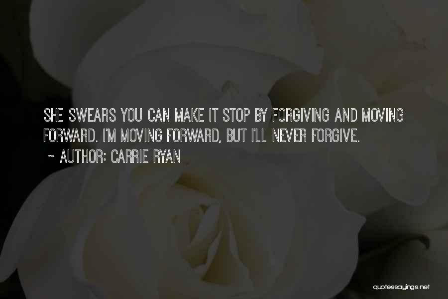 Can I Forgive Quotes By Carrie Ryan