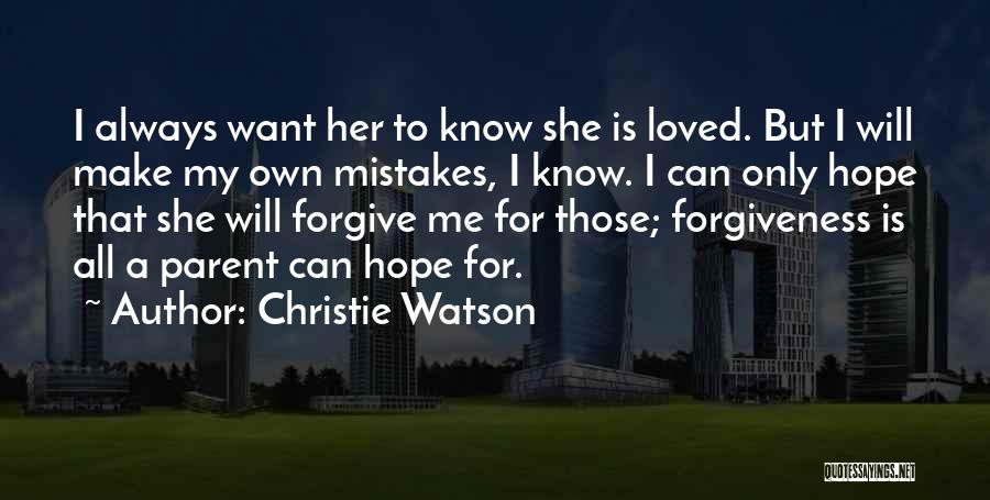 Can I Forgive Quotes By Christie Watson