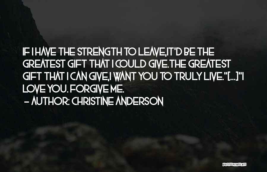 Can I Forgive Quotes By Christine Anderson