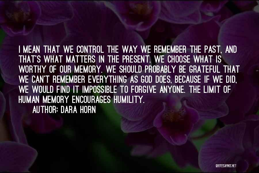 Can I Forgive Quotes By Dara Horn