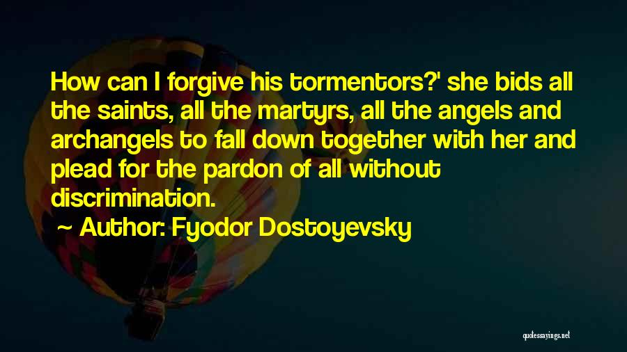 Can I Forgive Quotes By Fyodor Dostoyevsky