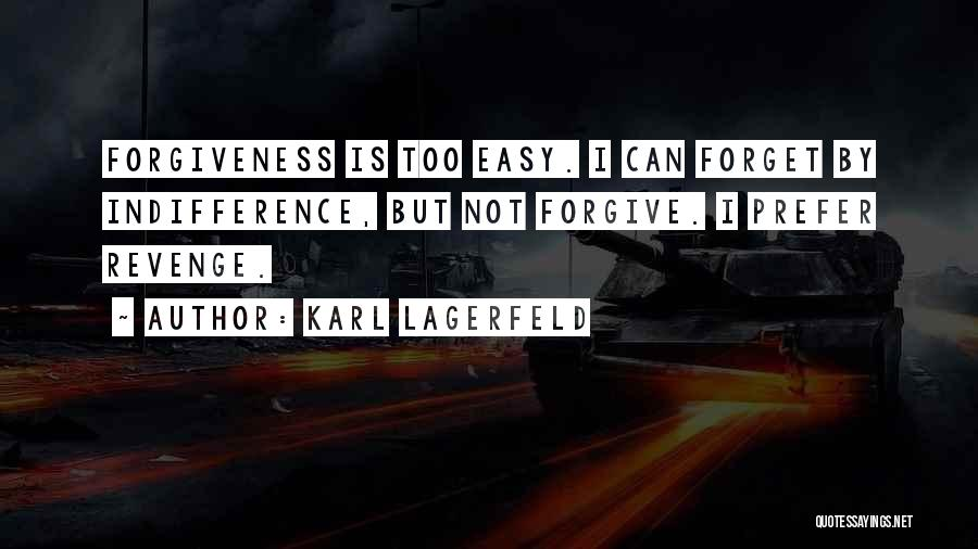 Can I Forgive Quotes By Karl Lagerfeld