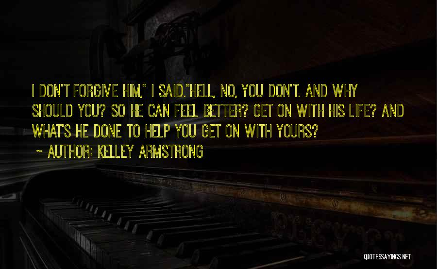 Can I Forgive Quotes By Kelley Armstrong
