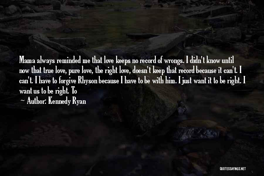 Can I Forgive Quotes By Kennedy Ryan