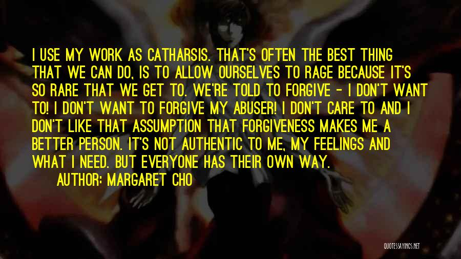 Can I Forgive Quotes By Margaret Cho