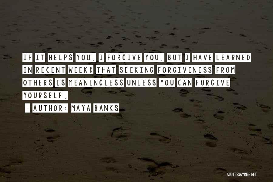 Can I Forgive Quotes By Maya Banks