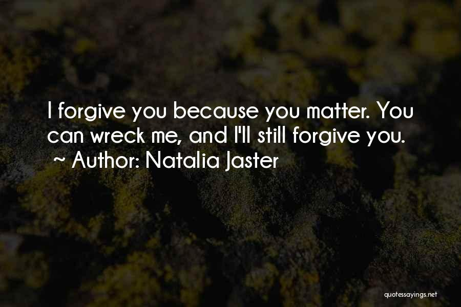 Can I Forgive Quotes By Natalia Jaster