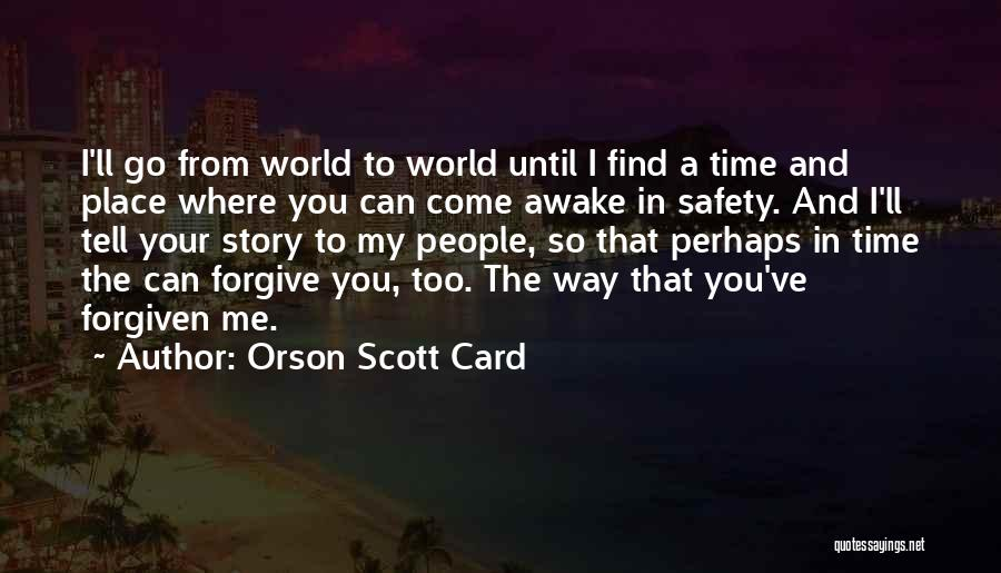 Can I Forgive Quotes By Orson Scott Card
