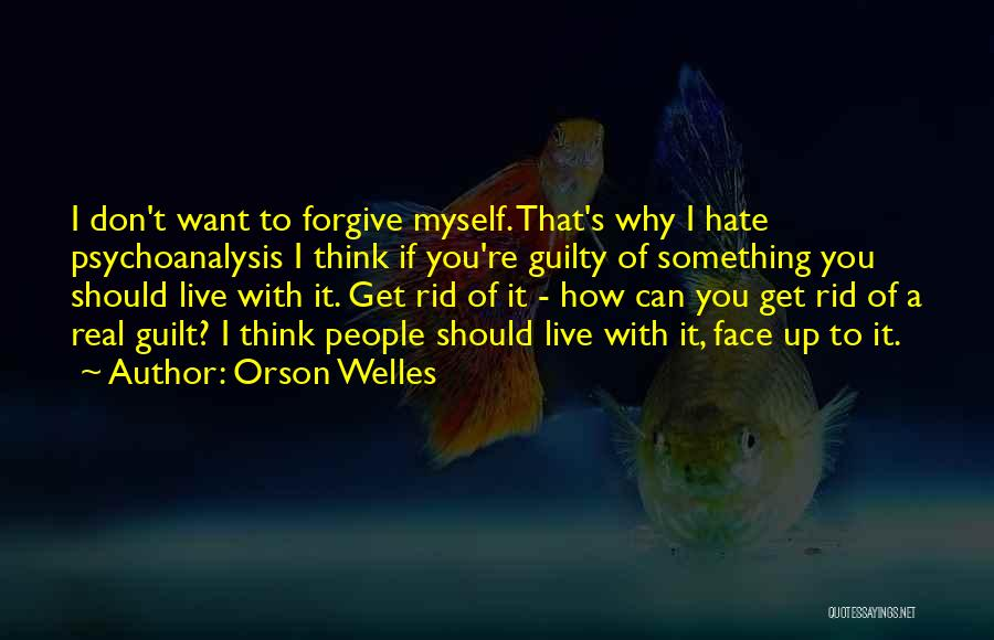 Can I Forgive Quotes By Orson Welles