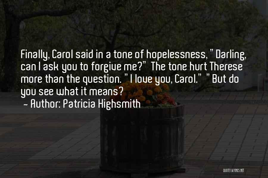 Can I Forgive Quotes By Patricia Highsmith