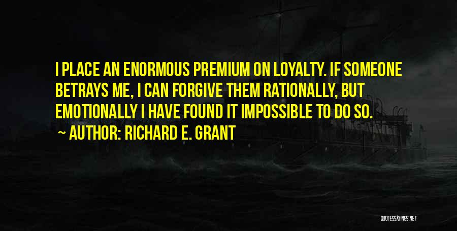 Can I Forgive Quotes By Richard E. Grant