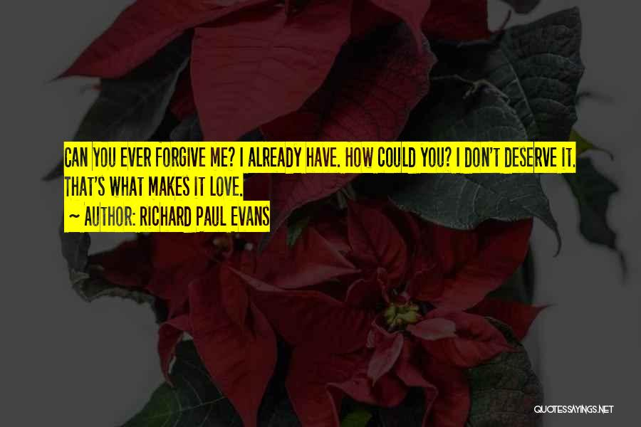 Can I Forgive Quotes By Richard Paul Evans