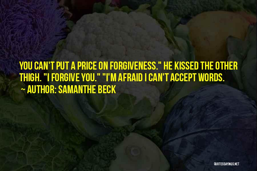 Can I Forgive Quotes By Samanthe Beck