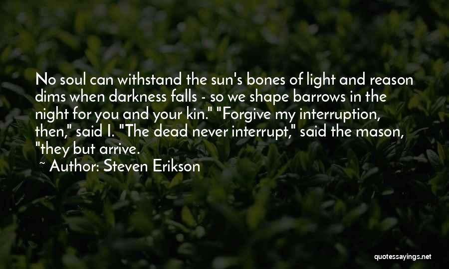 Can I Forgive Quotes By Steven Erikson