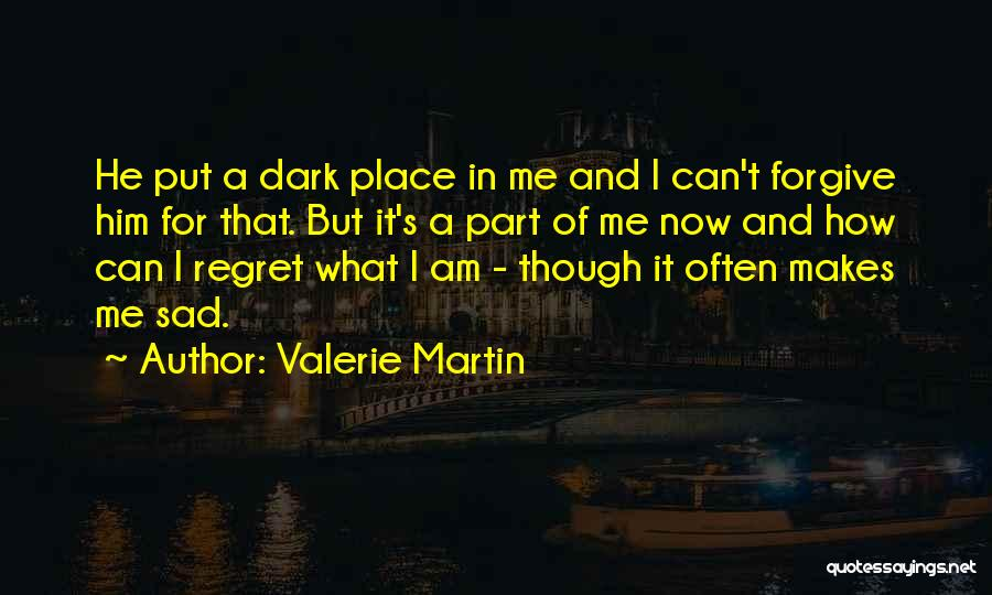 Can I Forgive Quotes By Valerie Martin