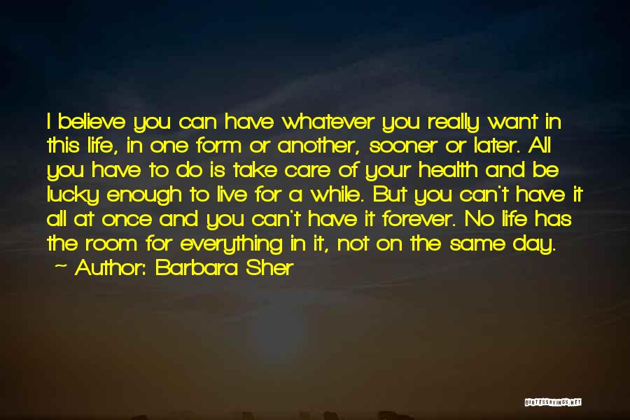 Can I Have You Forever Quotes By Barbara Sher