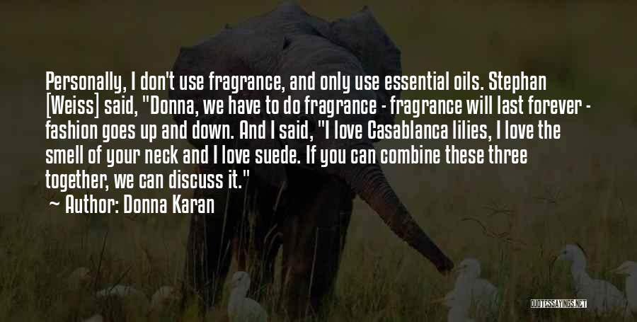 Can I Have You Forever Quotes By Donna Karan