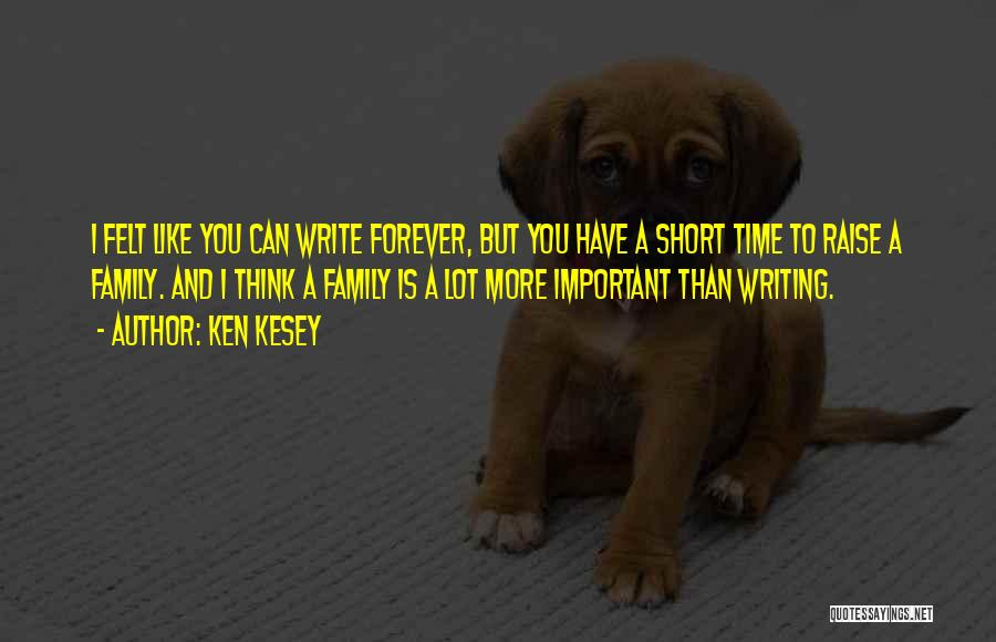 Can I Have You Forever Quotes By Ken Kesey