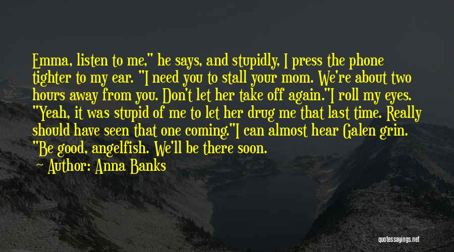 Can Take My Eyes Off You Quotes By Anna Banks
