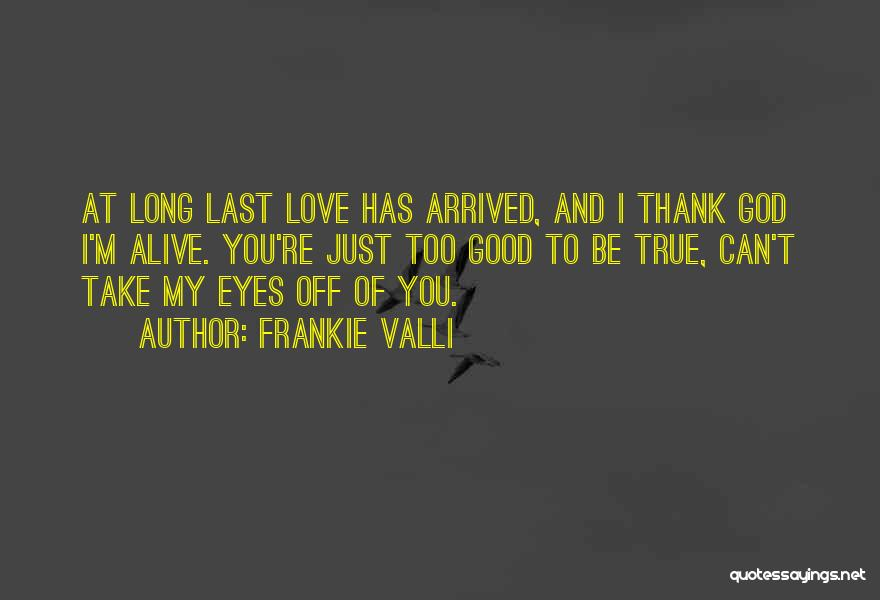 Can Take My Eyes Off You Quotes By Frankie Valli
