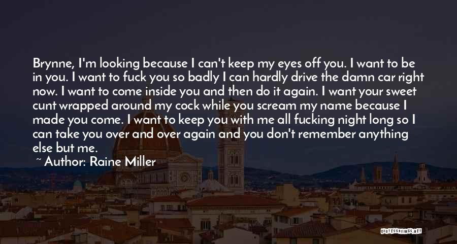 Can Take My Eyes Off You Quotes By Raine Miller