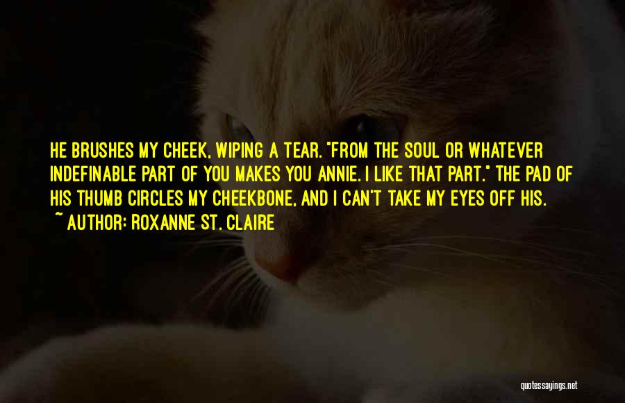 Can Take My Eyes Off You Quotes By Roxanne St. Claire