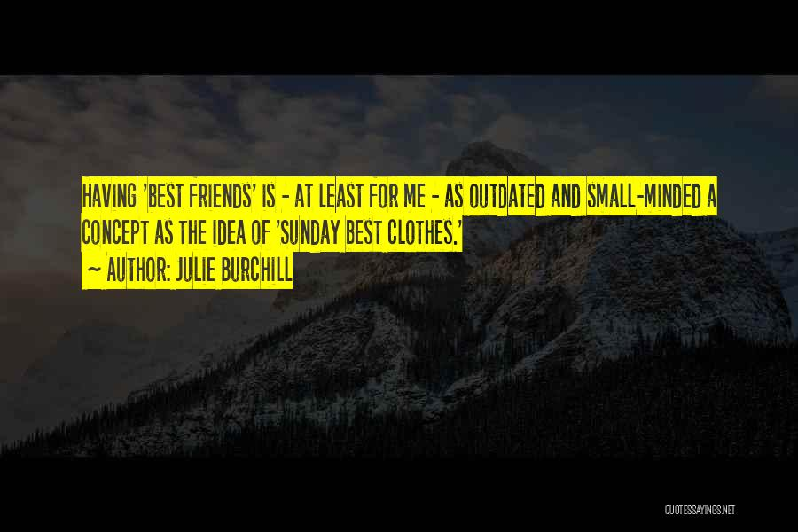 Can We At Least Be Friends Quotes By Julie Burchill