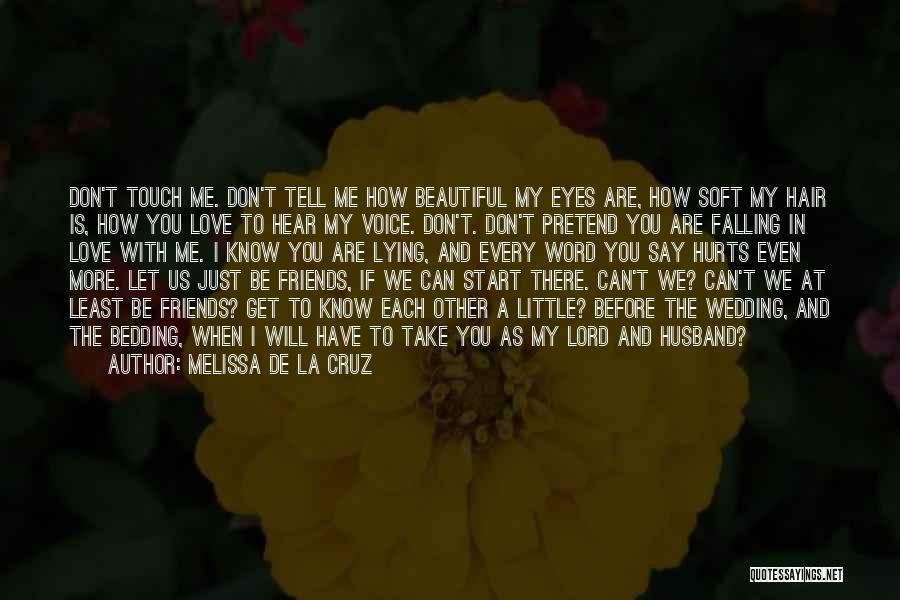 Can We At Least Be Friends Quotes By Melissa De La Cruz
