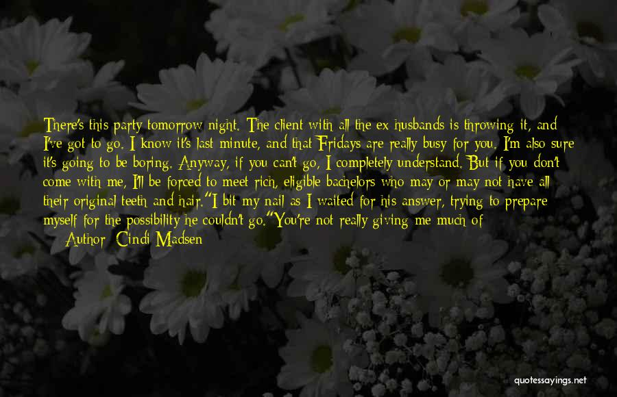 Can We Meet Tomorrow Quotes By Cindi Madsen