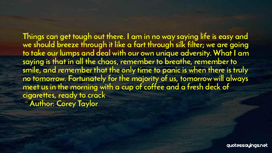 Can We Meet Tomorrow Quotes By Corey Taylor