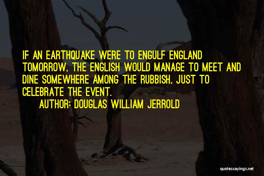 Can We Meet Tomorrow Quotes By Douglas William Jerrold