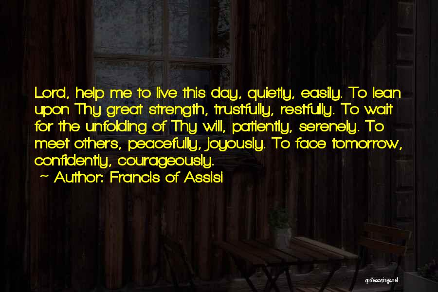 Can We Meet Tomorrow Quotes By Francis Of Assisi