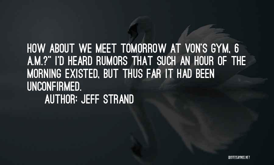Can We Meet Tomorrow Quotes By Jeff Strand